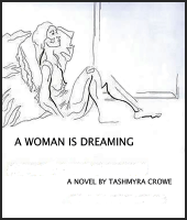 Tashmyra Crowe, A Woman Is Dreaming