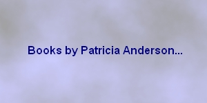 Publications and Credits of Patricia Anderson, PhD
